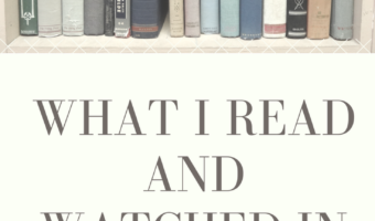 What I Read and Watched in May